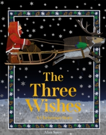 The Three Wishes : A Christmas Story, Hardback Book