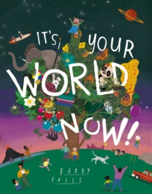 It's Your World Now!, Paperback / softback Book