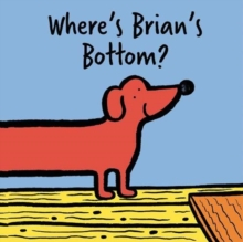Where's Brian's Bottom?, Board book Book