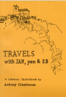 Travels with Jan, Pen and 2B : A Lifetime Sketchbook, Paperback Book