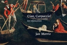 Ciao, Carpaccio! : An Infatuation, Paperback Book