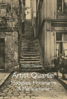 Artist Quarter: Modigliani, Montmartre and Montparnasse, Paperback / softback Book