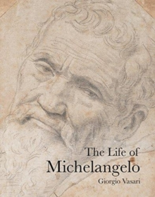 The Life of Michelangelo, Paperback / softback Book