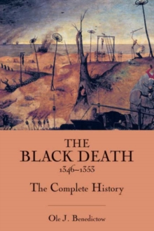 The Black Death 1346-1353: The Complete History, Paperback Book