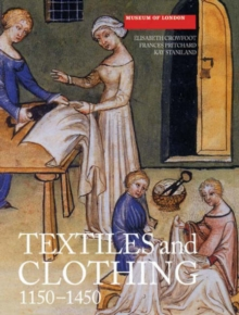 Textiles and Clothing, c.1150-1450, Paperback Book