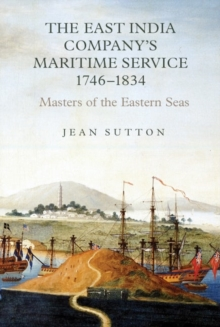 The East India Company's Maritime Service, 1746-1834 : Masters of the Eastern Seas, Hardback Book