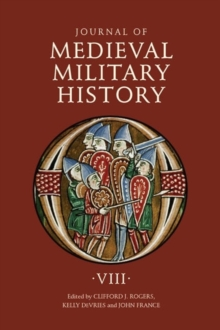 Journal of Medieval Military History : Volume VIII, Hardback Book