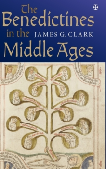 The Benedictines in the Middle Ages, Hardback Book