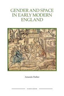 Gender and Space in Early Modern England, Paperback Book