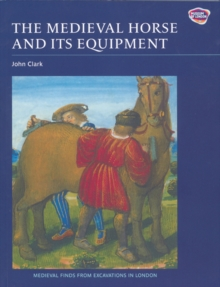 The Medieval Horse and Its Equipment, c.1150-1450, Paperback Book