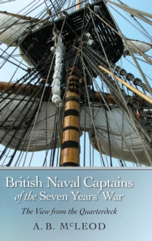 British Naval Captains of the Seven Years` War - The View from the Quarterdeck, Hardback Book