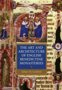 The Art and Architecture of English Benedictine Monasteries, Paperback / softback Book