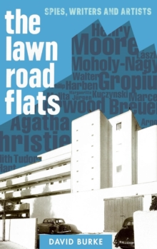 The Lawn Road Flats - Spies, Writers and Artists, Hardback Book