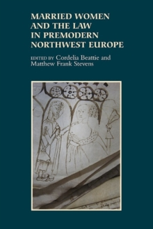 Married Women and the Law in Premodern Northwest Europe, Hardback Book