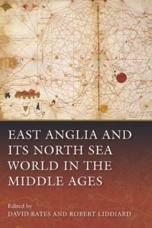 East Anglia and Its North Sea World in the Middle Ages, Hardback Book