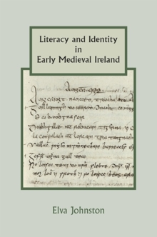 Literacy and Identity in Early Medieval Ireland, Hardback Book