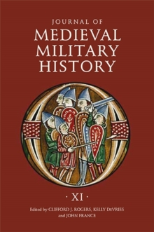 Journal of Medieval Military History : Volume XI, Hardback Book