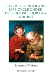 Poverty, Gender and Life-Cycle under the English Poor Law, 1760-1834, Paperback / softback Book