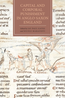 Capital and Corporal Punishment in Anglo-Saxon England, Hardback Book