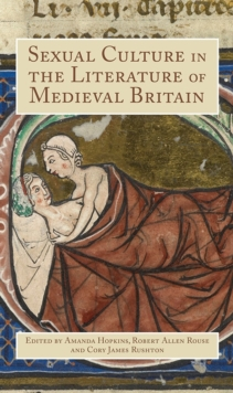 Sexual Culture in the Literature of Medieval Britain, Hardback Book