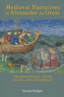 Medieval Narratives of Alexander the Great : Transnational Texts in England and France, Hardback Book
