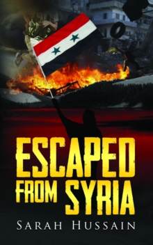 Escaped from Syria, Paperback / softback Book