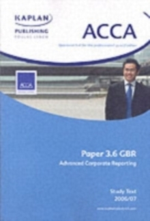 ACCA Paper 3.6 Gbr Advanced Corporate Reporting : Study Text, Paperback Book