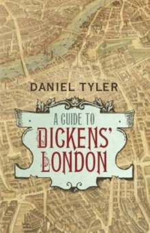 A Guide to Dickens' London, Hardback Book