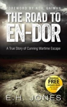 The Road to En-dor : A True Story of Cunning Wartime Escape, Paperback Book