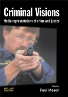 Criminal Visions : Media Representations of Crime and Justice, Paperback Book
