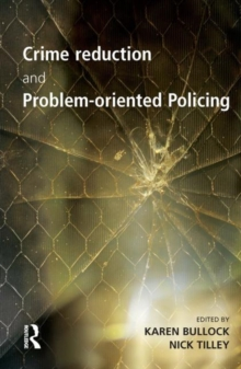 Crime Reduction and Problem-Oriented Policing, Hardback Book