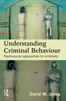 Understanding Criminal Behaviour : Psychosocial Approaches to Criminality, Hardback Book