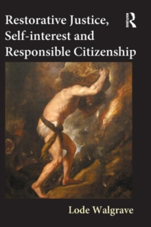 Restorative Justice, Self-interest and Responsible Citizenship, Hardback Book