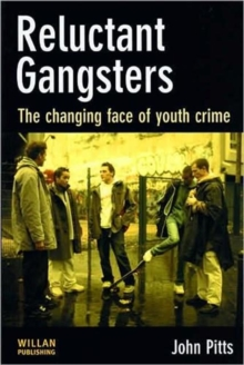 Reluctant Gangsters : The Changing Face of Youth Crime, Hardback Book