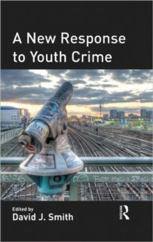 A New Response to Youth Crime, Hardback Book