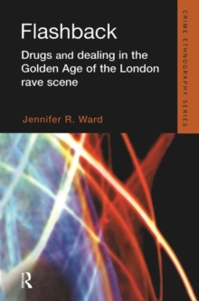 Flashback : Drugs and Dealing in the Golden Age of the London Rave Scene, Hardback Book