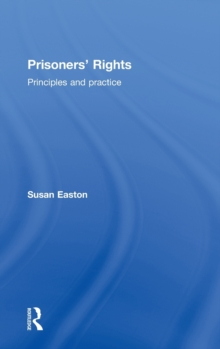 Prisoners' Rights : Principles and Practice, Hardback Book