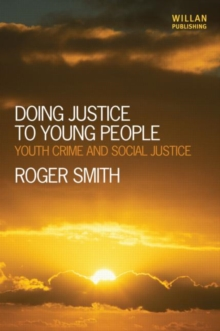 Doing Justice to Young People : Youth Crime and Social Justice, Paperback / softback Book