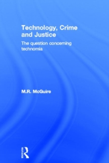 Technology, Crime and Justice : The Question Concerning 'Technomia', Hardback Book