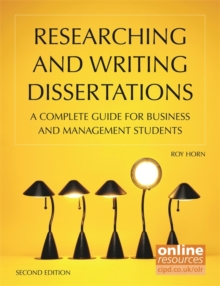 Researching and Writing Dissertations : A Complete Guide for Business and Management Students, Paperback / softback Book