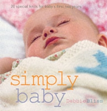 Simply Baby : 30 Special Handknits for Baby's First Two Years, Paperback / softback Book