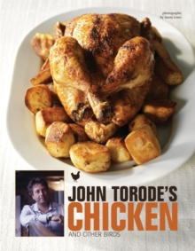 John Torode's Chicken and Other Birds, Hardback Book