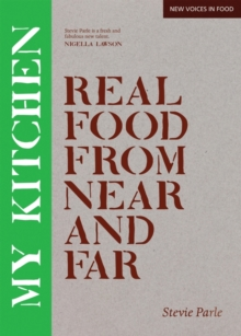 My Kitchen : Real Food from Near and Far, Paperback / softback Book