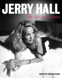 Jerry Hall: My Life in Pictures, Hardback Book