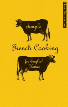 Simple French Cooking for English Homes, Hardback Book