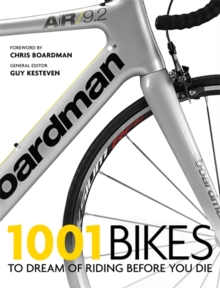 1001 Bikes : To Dream of Riding Before You Die, Paperback Book