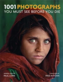 1001 Photographs : You Must See Before You Die, Paperback / softback Book