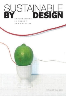 Sustainable by Design : Explorations in Theory and Practice, Paperback Book