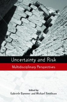 Uncertainty and Risk : Multidisciplinary Perspectives, Hardback Book