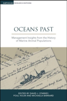 Oceans Past : Management Insights from the History of Marine Animal Populations, Hardback Book
